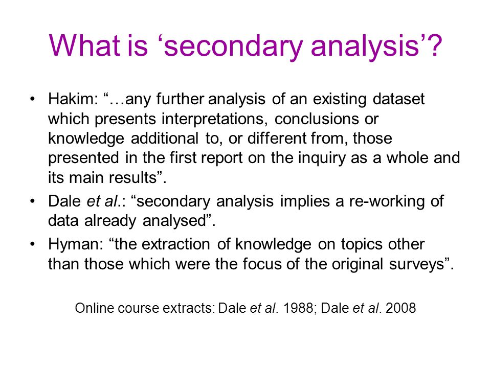 What is 'secondary analysis'