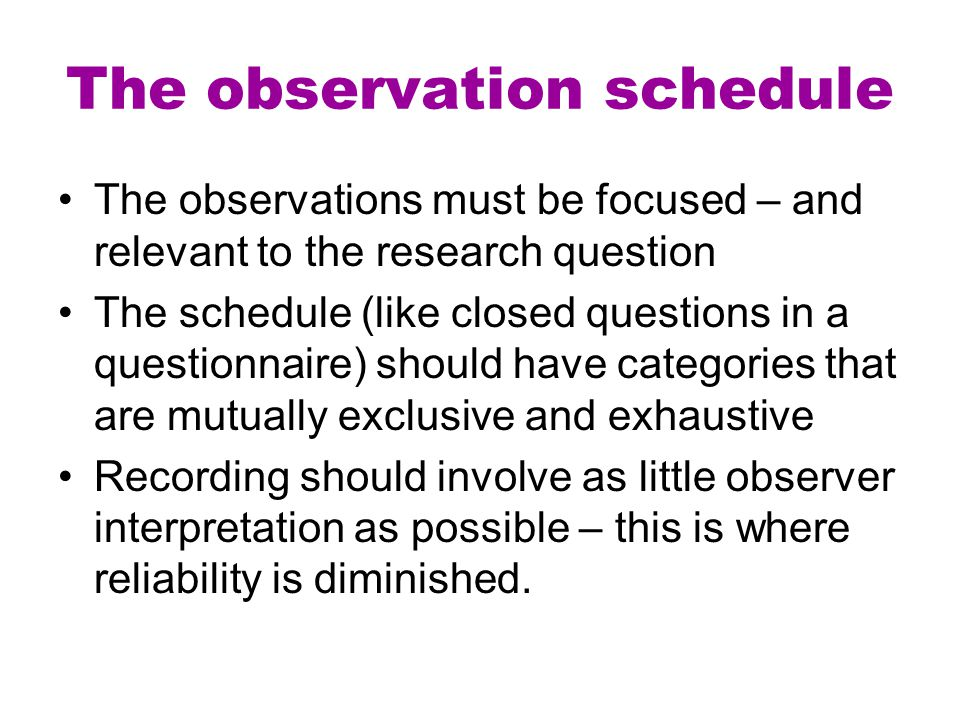The observation schedule