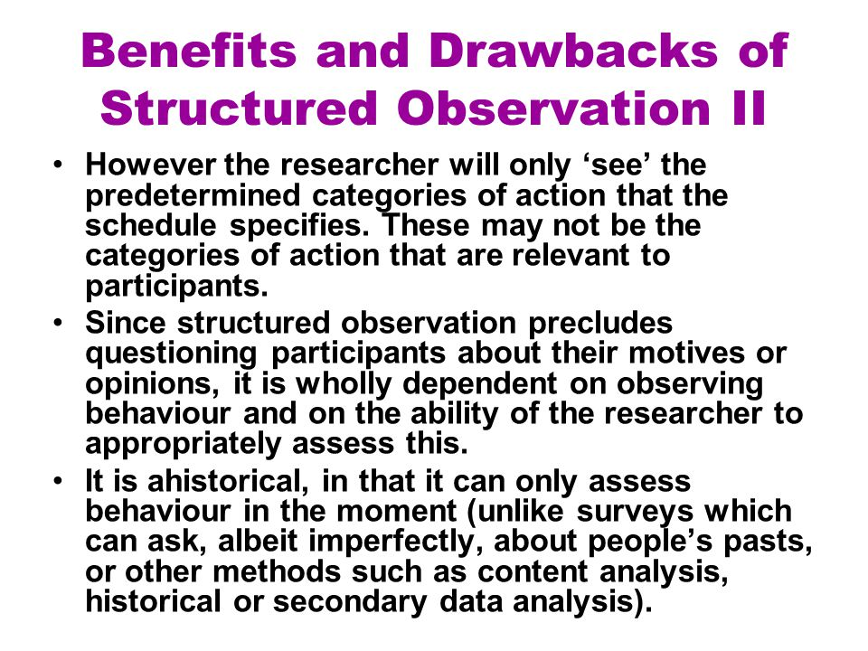 Benefits and Drawbacks of Structured Observation II