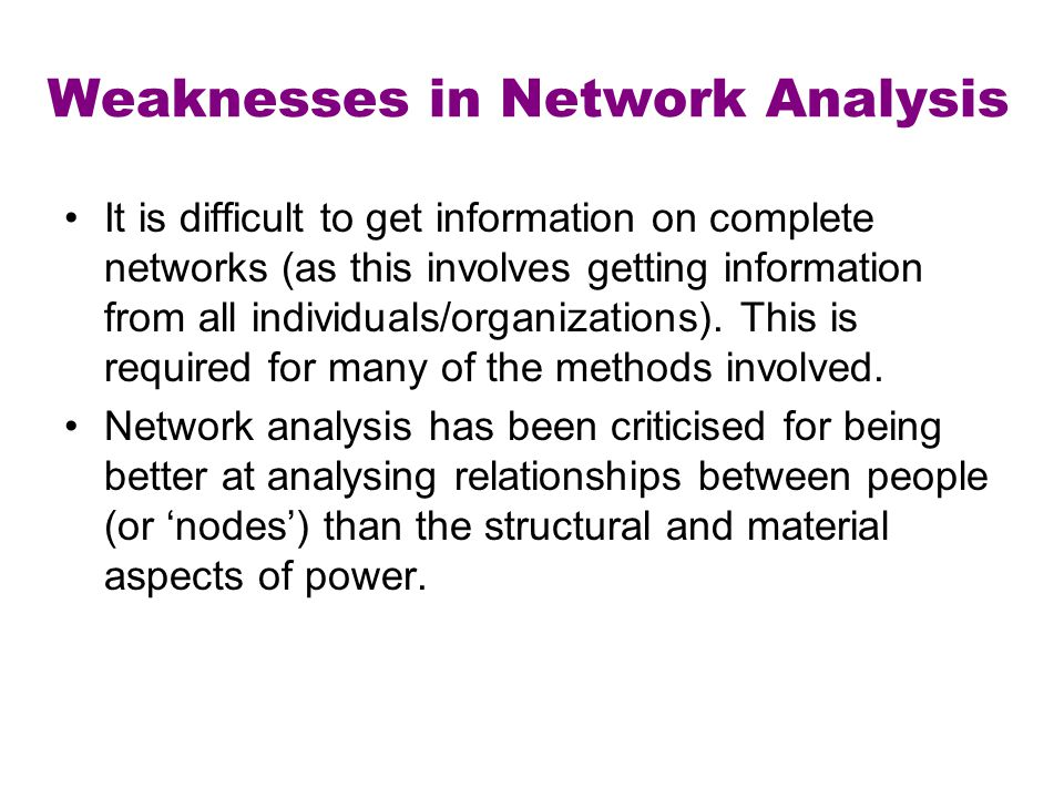 Weaknesses in Network Analysis
