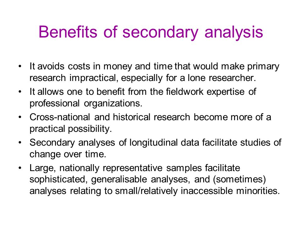 Benefits of secondary analysis
