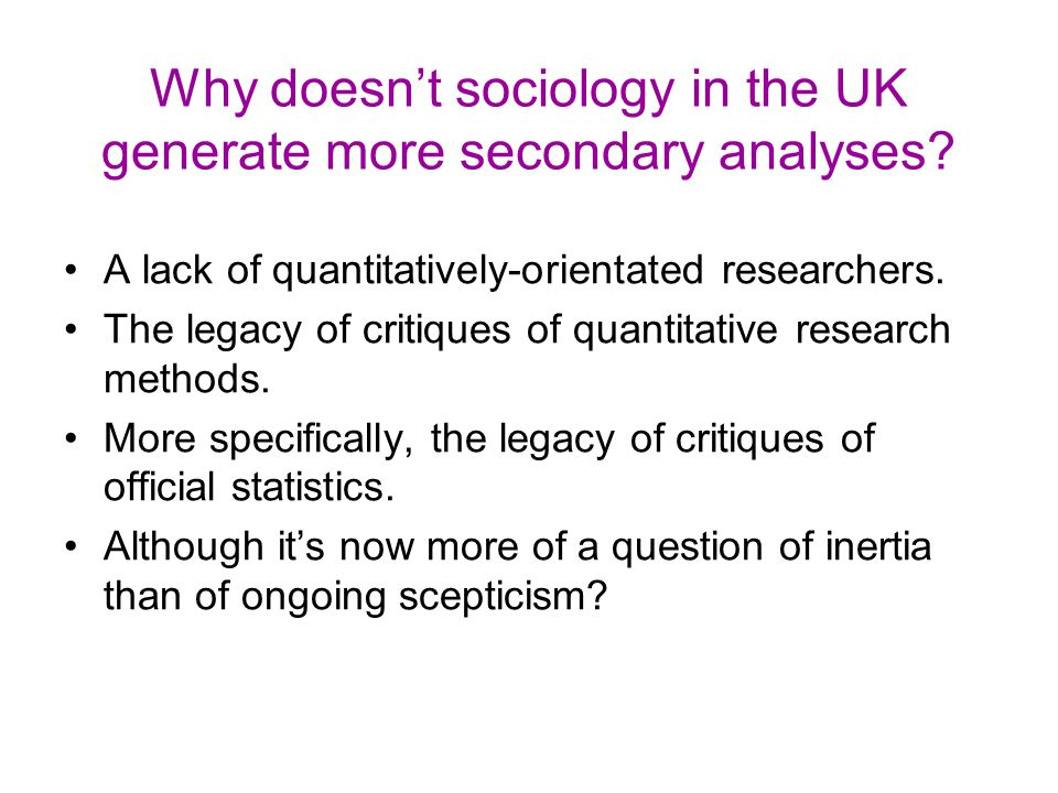 Why doesn't sociology in the UK generate more secondary analyses