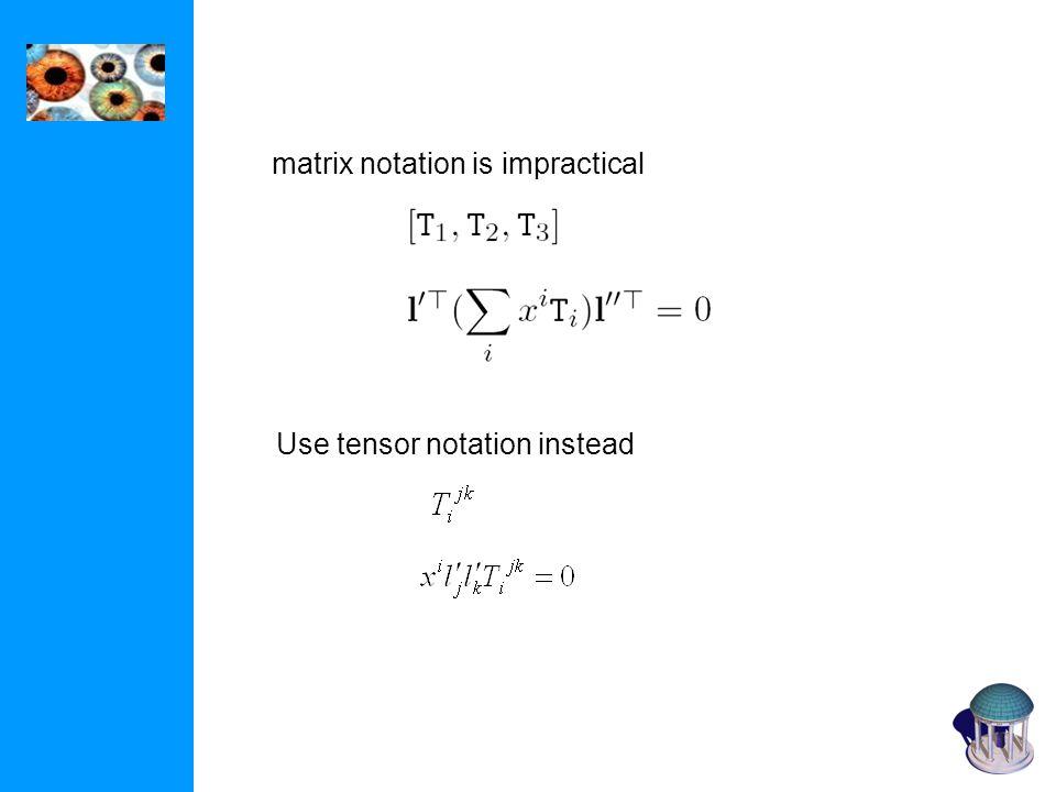 matrix notation is impractical