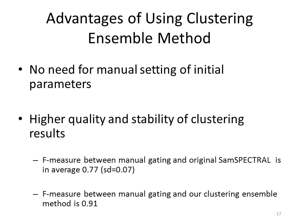 Advantages of Using Clustering Ensemble Method