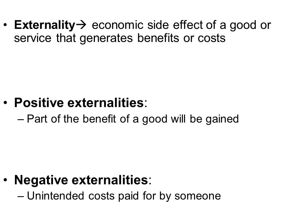 Positive externalities:
