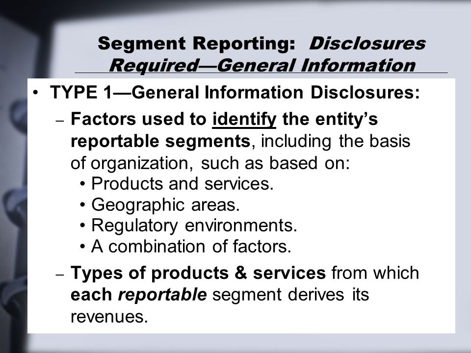 Segment Reporting: Disclosures Required—General Information