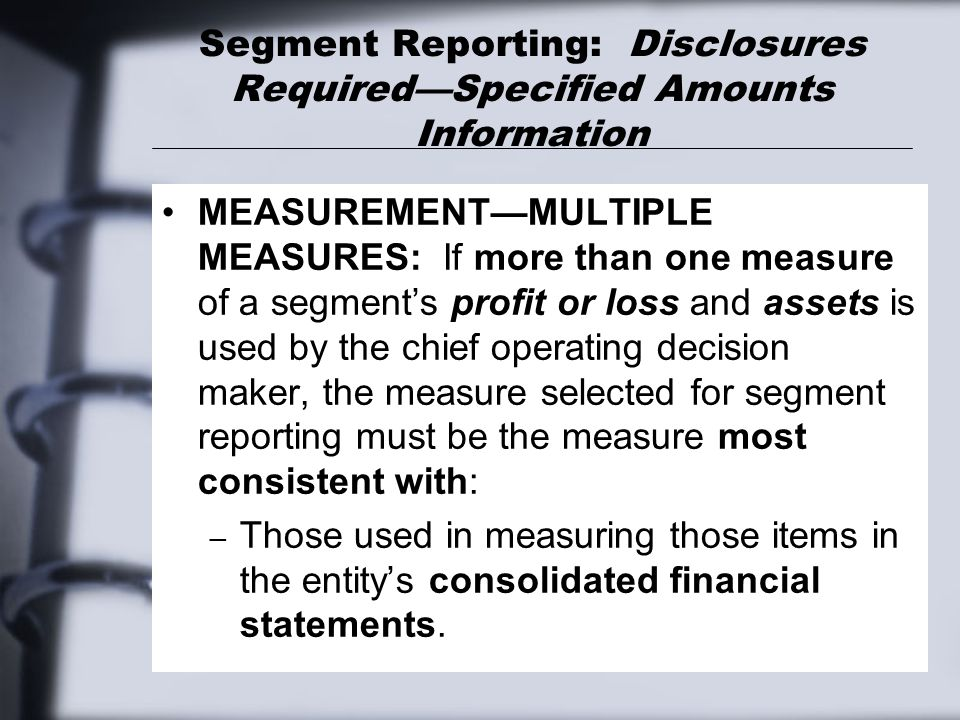 Segment Reporting: Disclosures Required—Specified Amounts Information