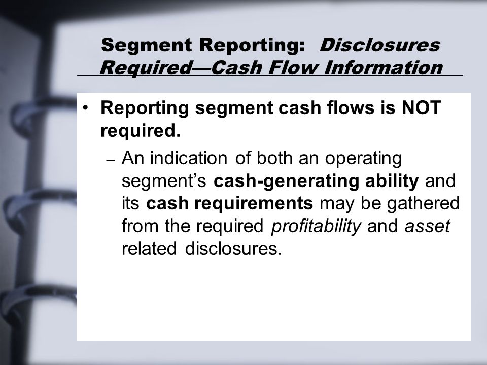 Segment Reporting: Disclosures Required—Cash Flow Information