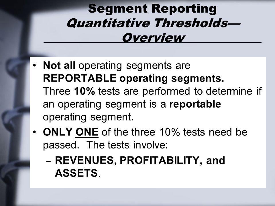 Segment Reporting Quantitative Thresholds—Overview