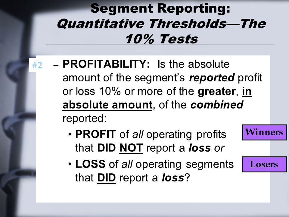 Segment Reporting: Quantitative Thresholds—The 10% Tests