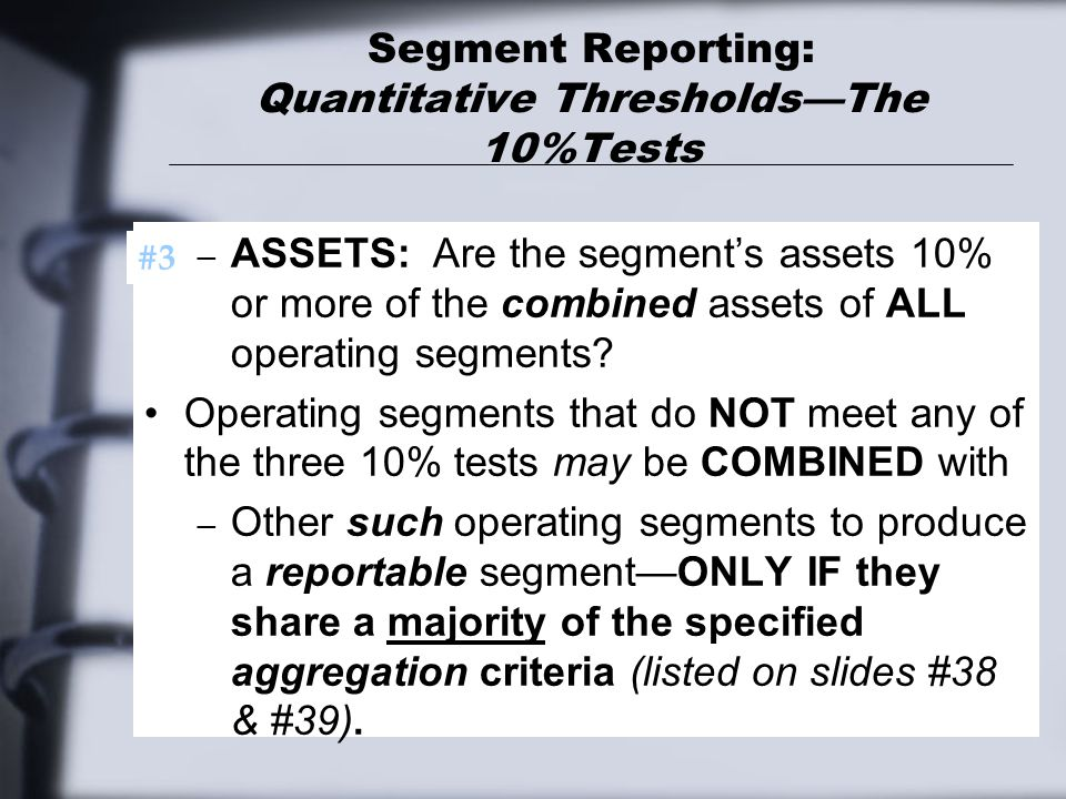 Segment Reporting: Quantitative Thresholds—The 10%Tests