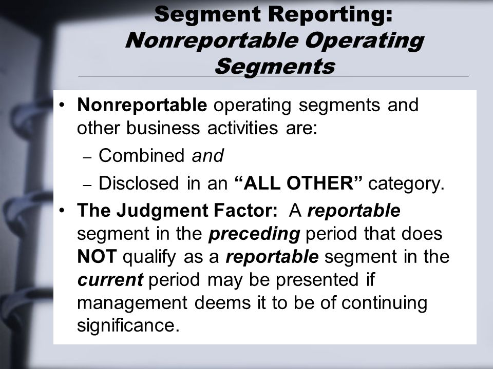 Segment Reporting: Nonreportable Operating Segments