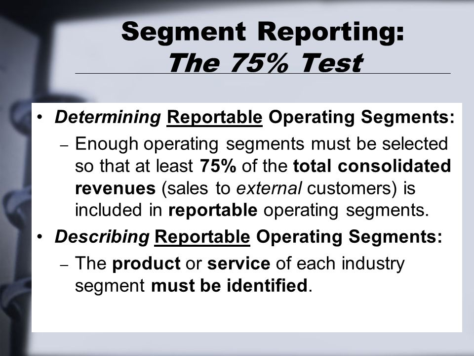 Segment Reporting: The 75% Test