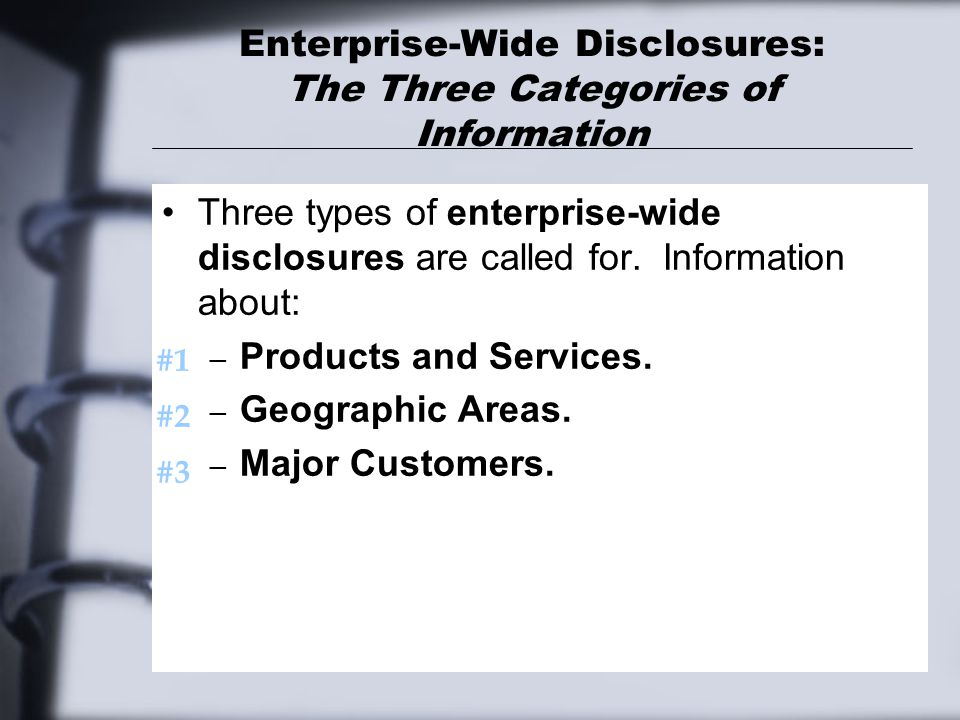 Enterprise-Wide Disclosures: The Three Categories of Information