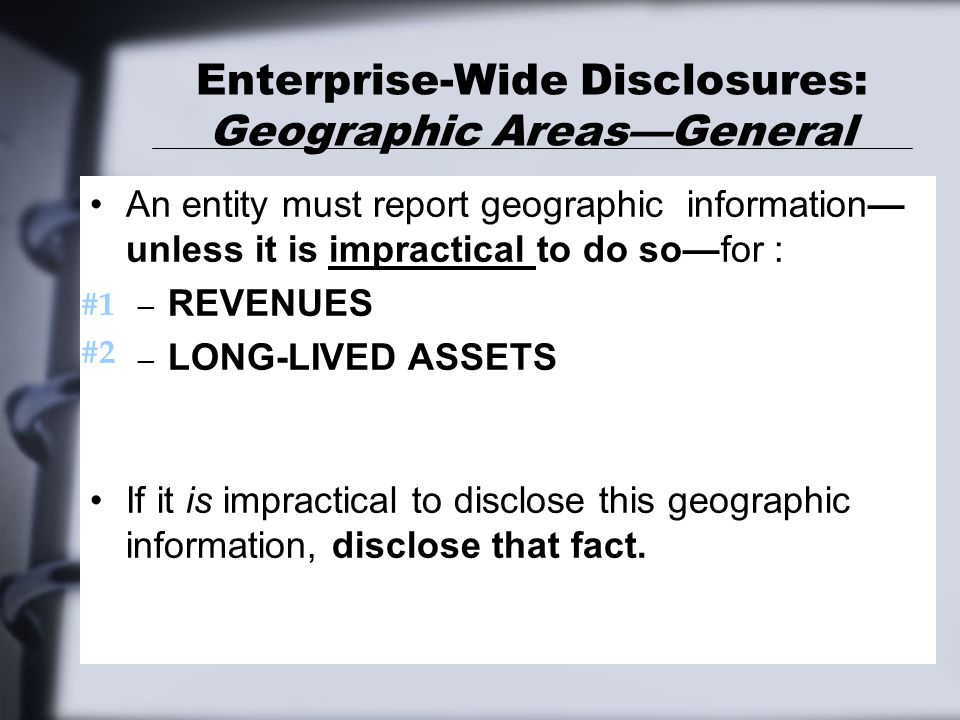 Enterprise-Wide Disclosures: Geographic Areas—General