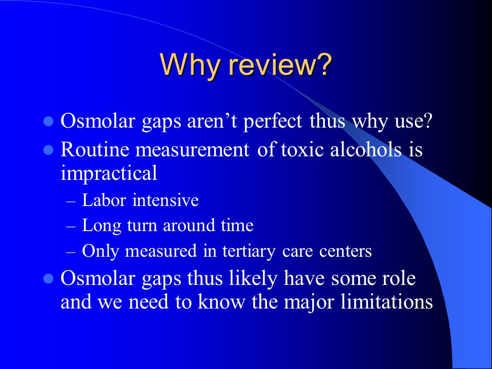 Why review Osmolar gaps aren't perfect thus why use