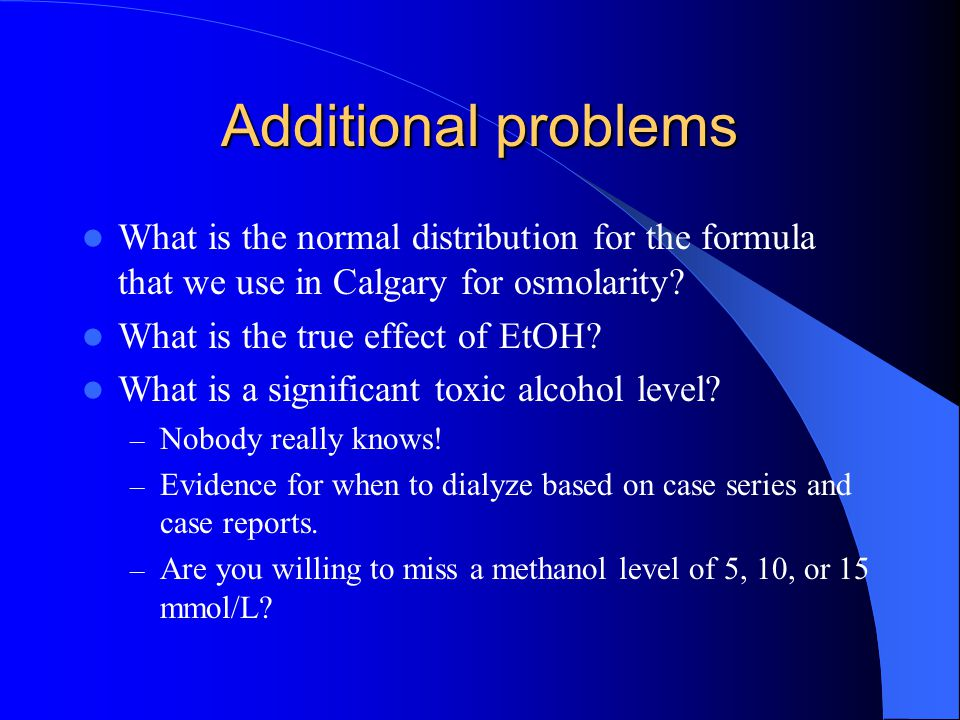 Additional problems What is the normal distribution for the formula that we use in Calgary for osmolarity