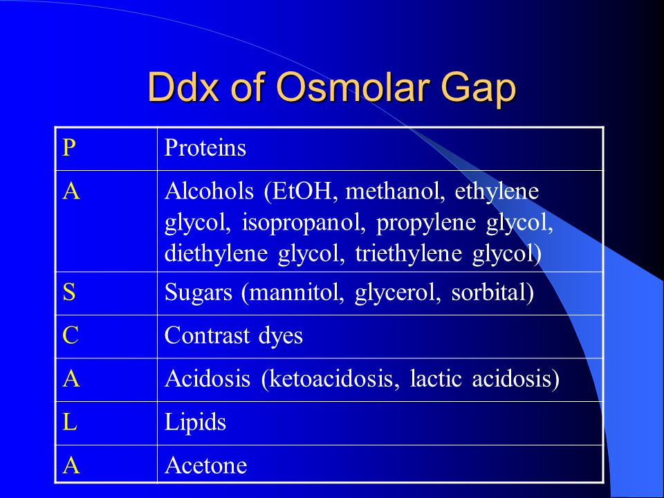 Ddx of Osmolar Gap P Proteins A