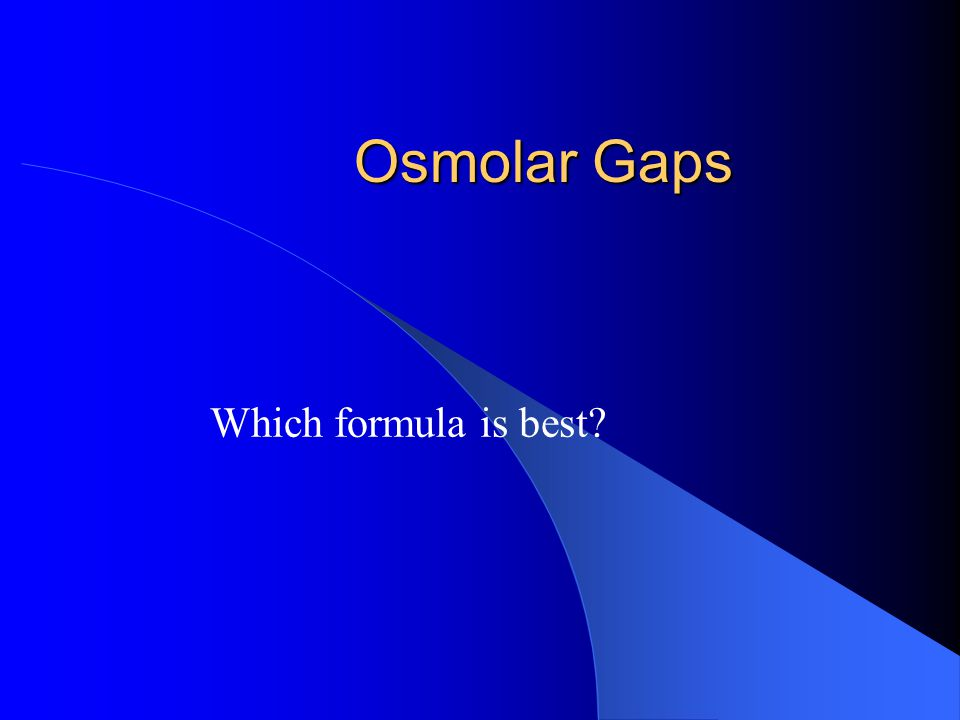 Osmolar Gaps Which formula is best
