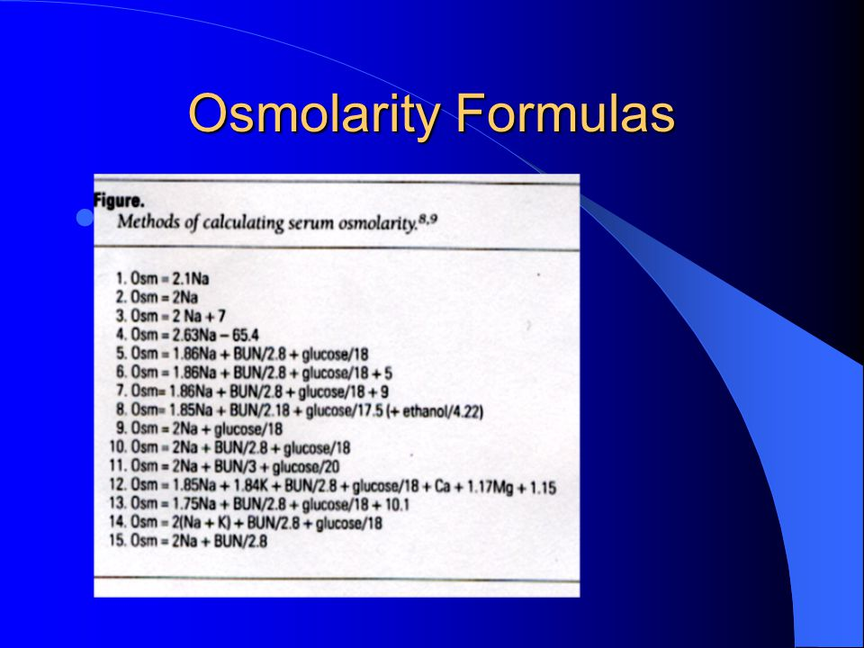 Osmolarity Formulas Other formulas…….