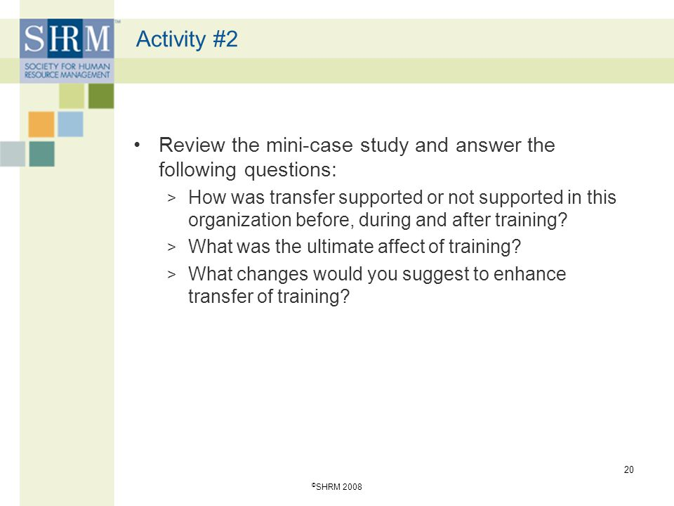 Activity #2 Review the mini-case study and answer the following questions: