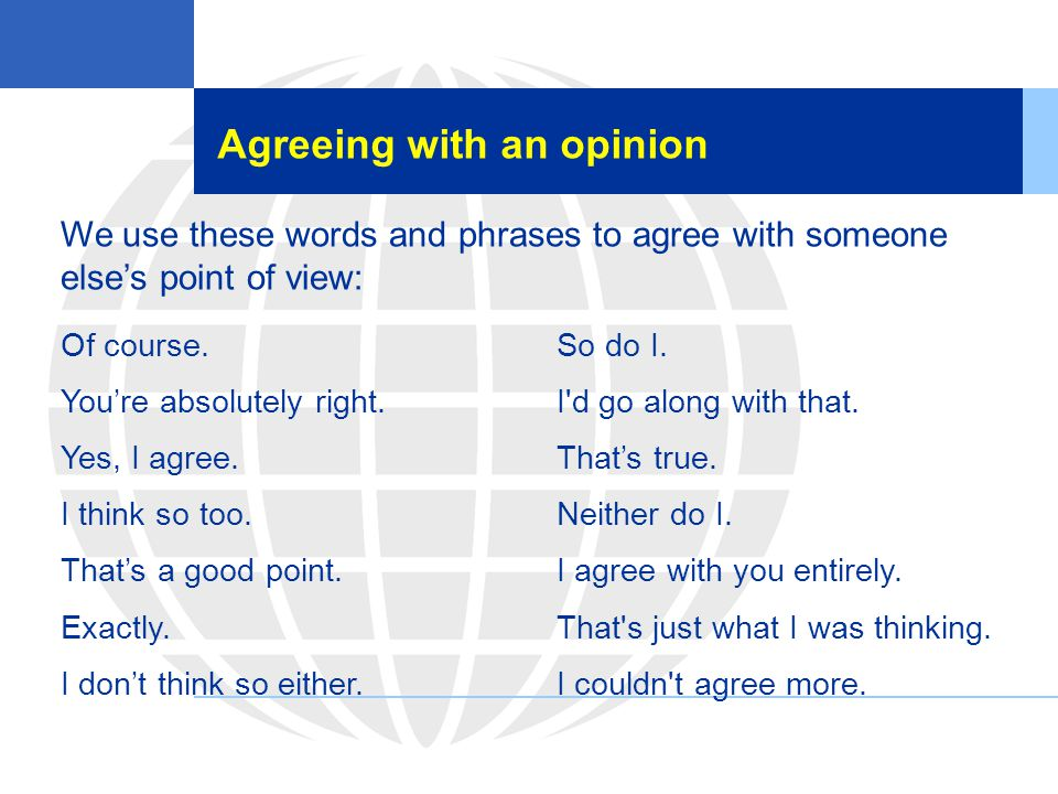Agreeing with an opinion
