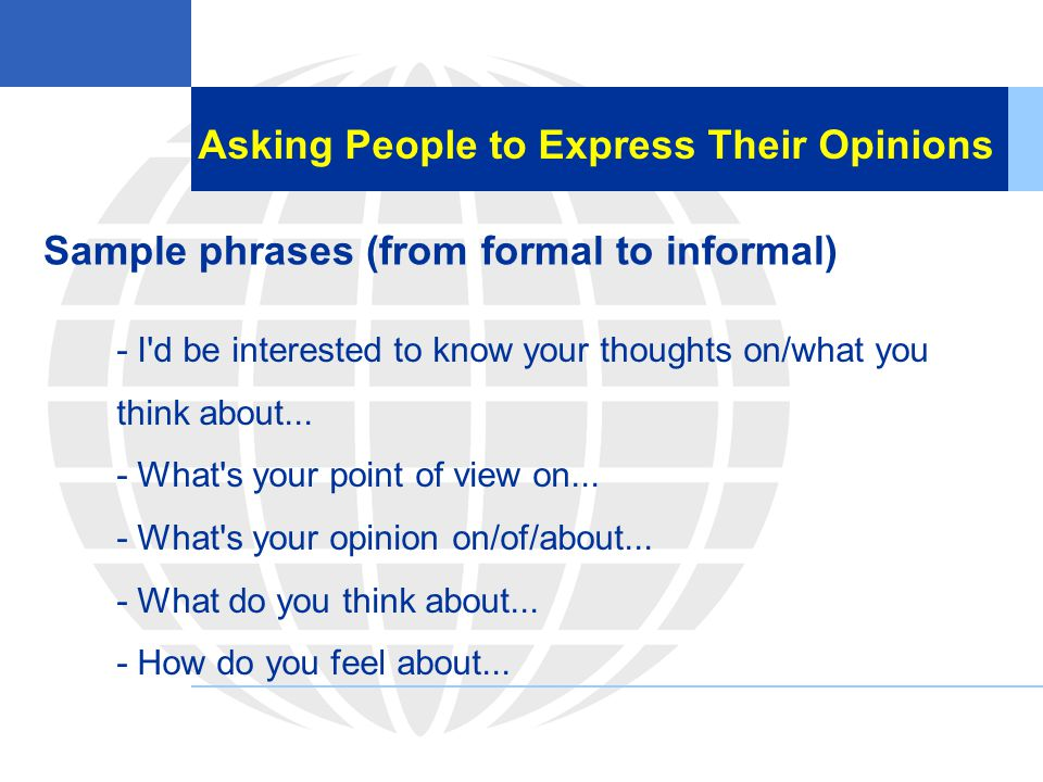 Asking People to Express Their Opinions
