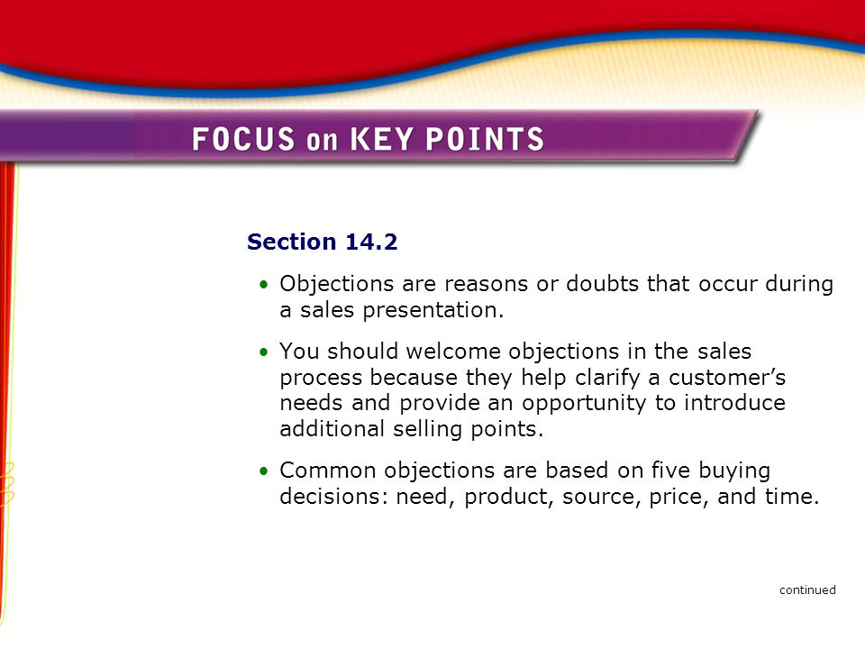 Section 14.2 Objections are reasons or doubts that occur during a sales presentation.