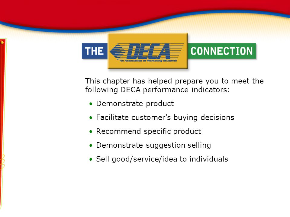 This chapter has helped prepare you to meet the following DECA performance indicators: