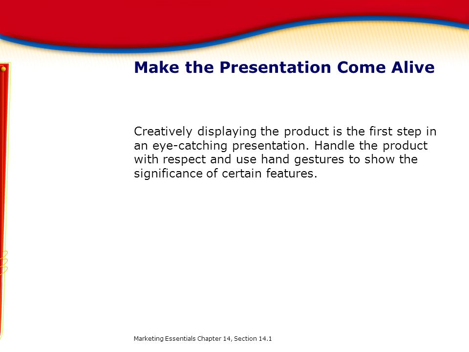 Make the Presentation Come Alive