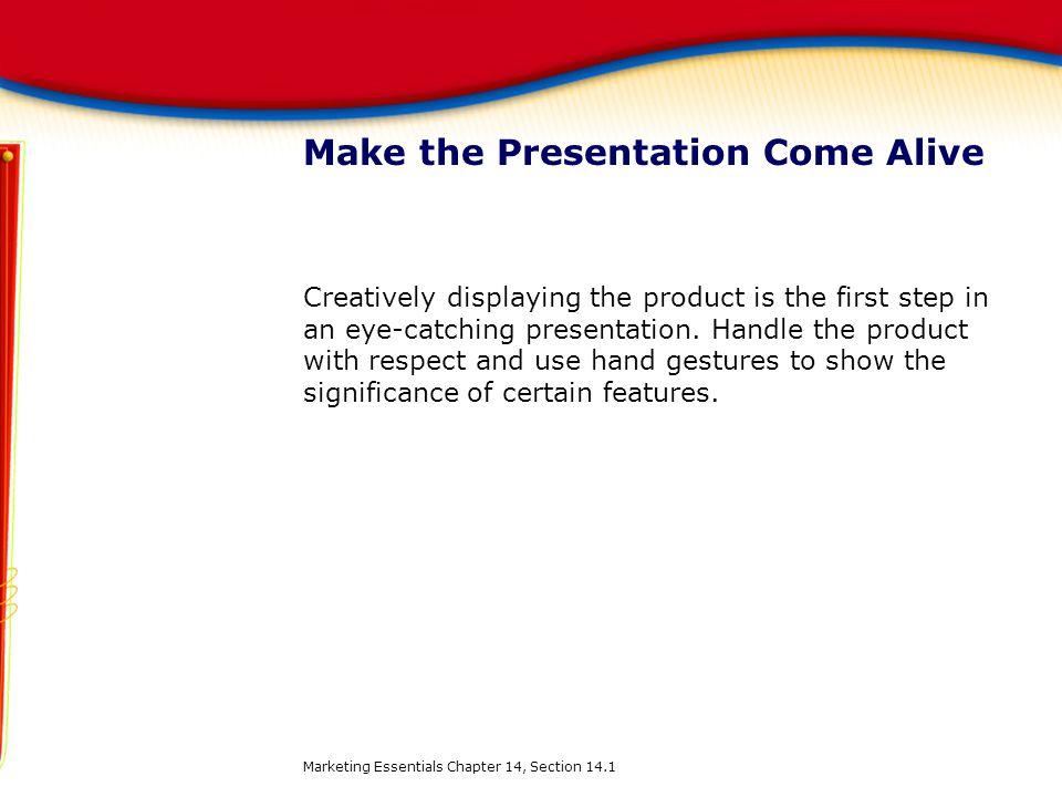 Make the Presentation Come Alive