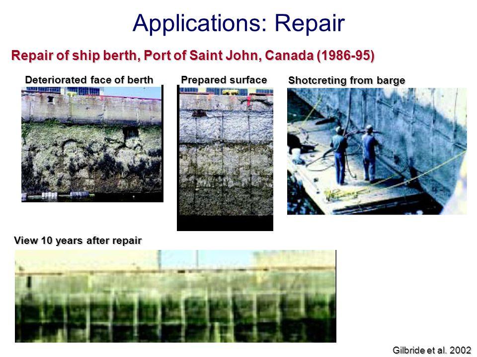Applications: Repair Repair of ship berth, Port of Saint John, Canada (1986-95) Deteriorated face of berth Prepared surface.