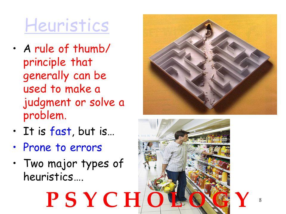 P S Y C H O L O G Y Heuristics