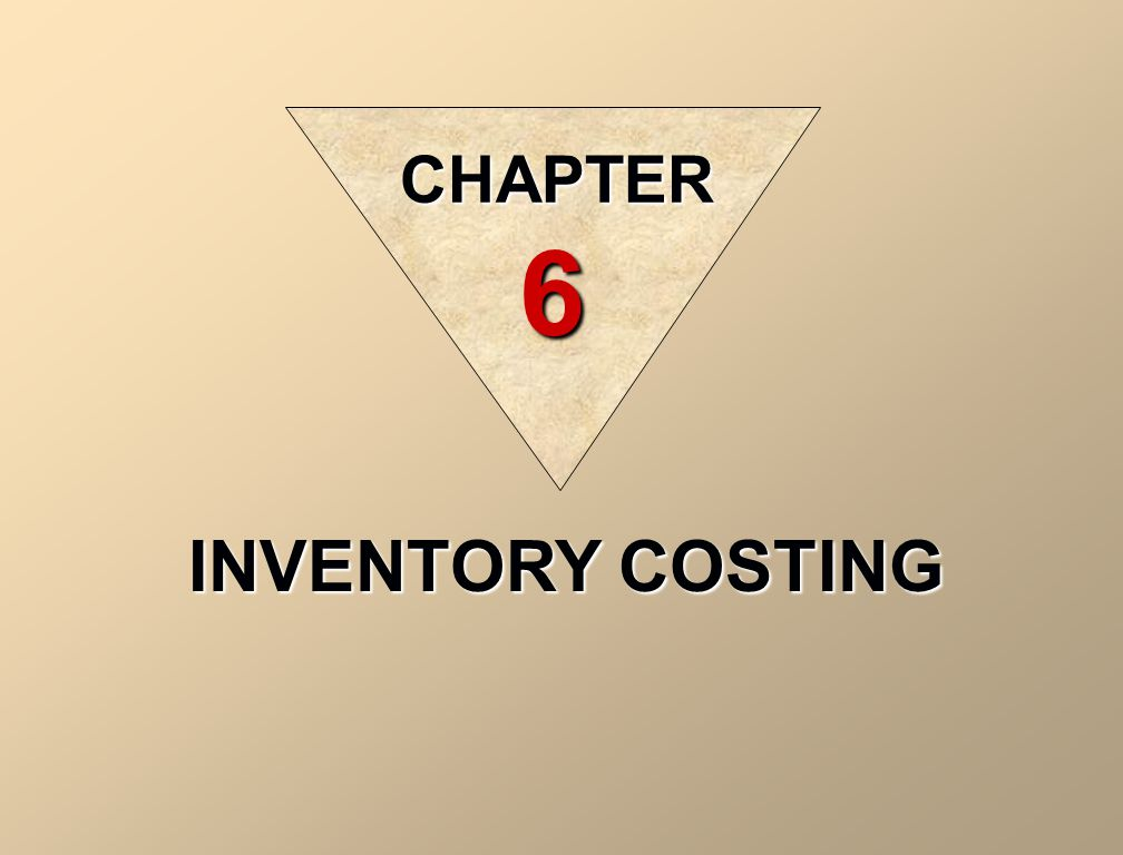CHAPTER 6 INVENTORY COSTING