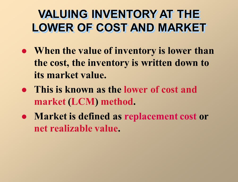 VALUING INVENTORY AT THE LOWER OF COST AND MARKET