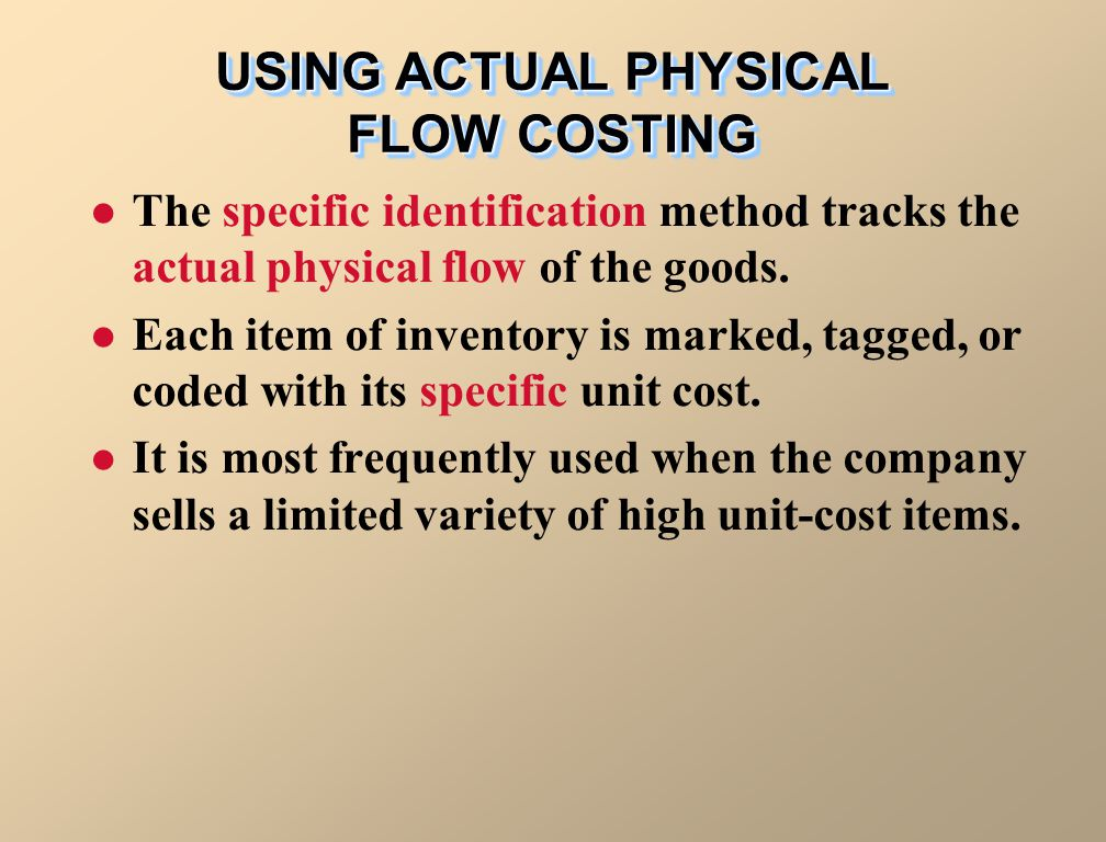 USING ACTUAL PHYSICAL FLOW COSTING