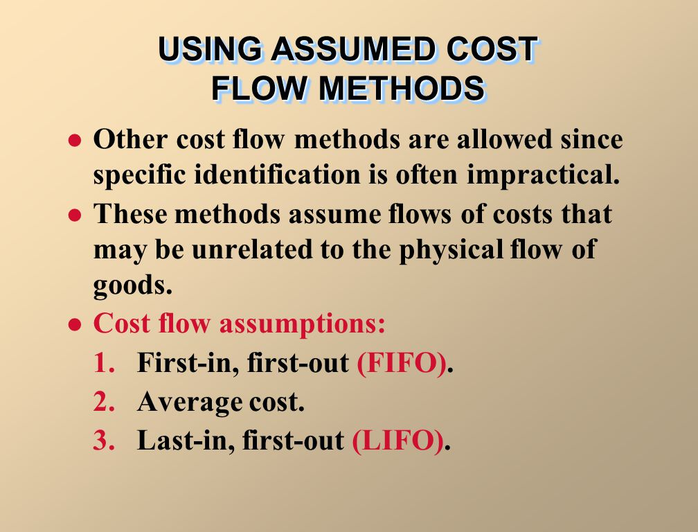 USING ASSUMED COST FLOW METHODS