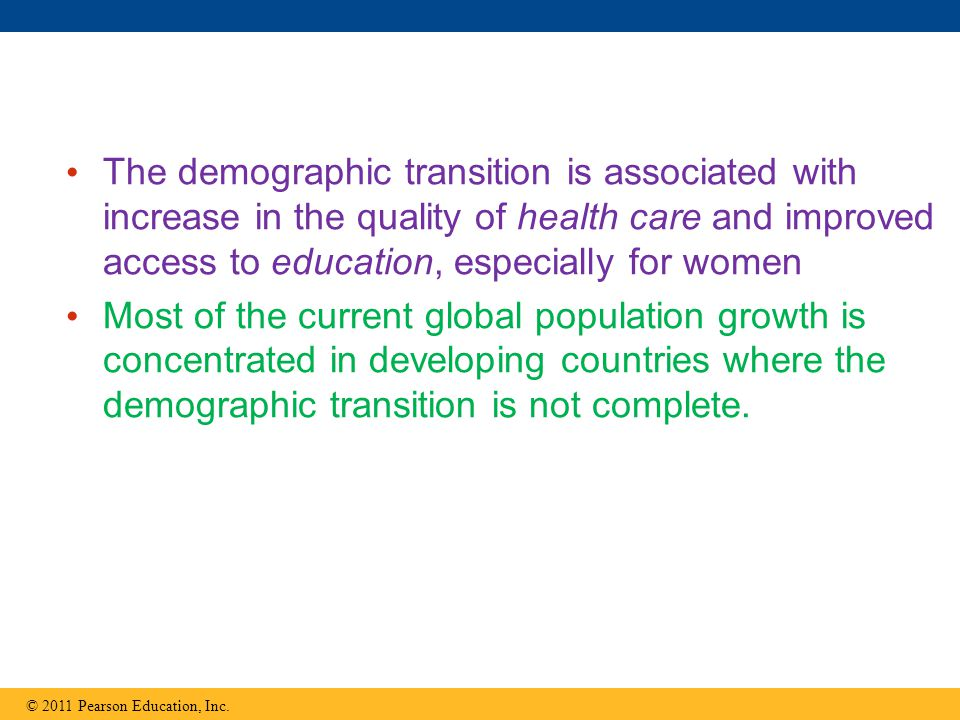 The demographic transition is associated with increase in the quality of health care and improved access to education, especially for women