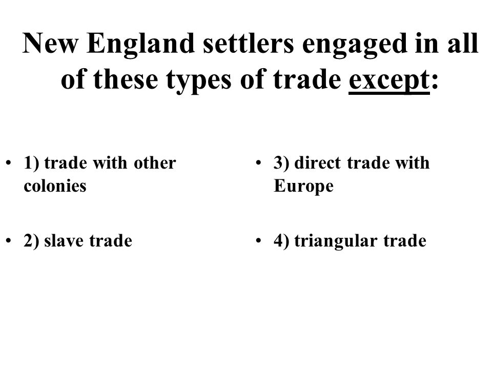 New England settlers engaged in all of these types of trade except:
