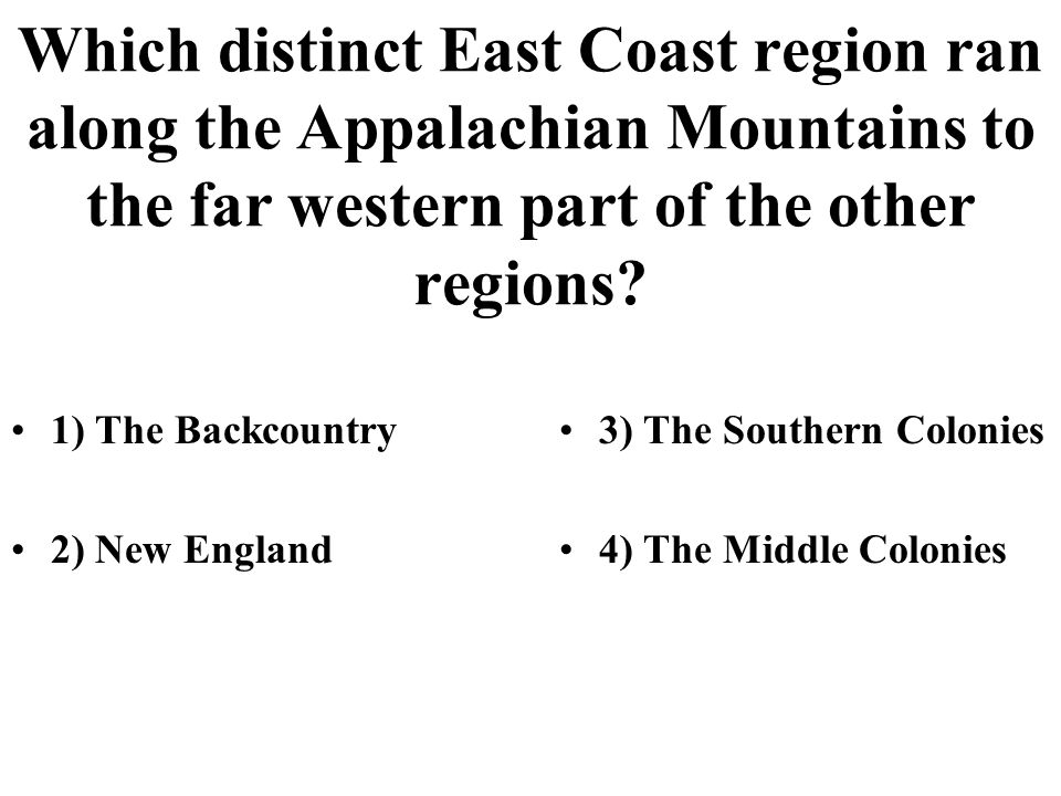 Which distinct East Coast region ran along the Appalachian Mountains to the far western part of the other regions