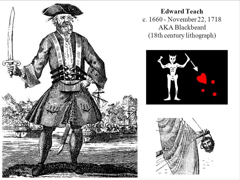 Edward Teach c. 1660 - November 22, 1718 AKA Blackbeard (18th century lithograph)
