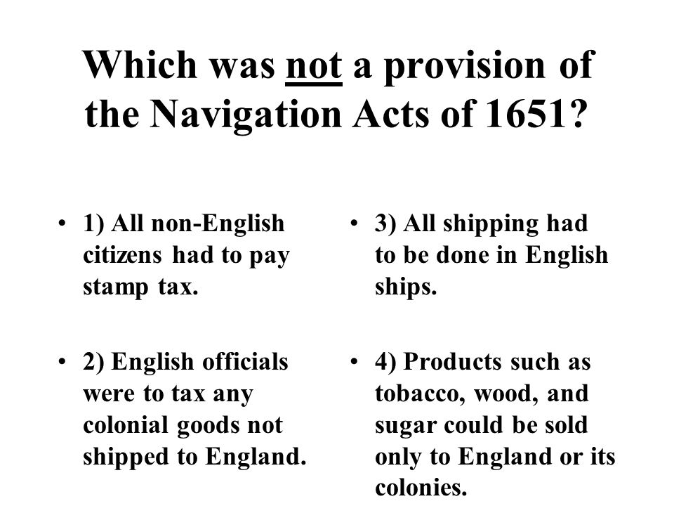 Which was not a provision of the Navigation Acts of 1651