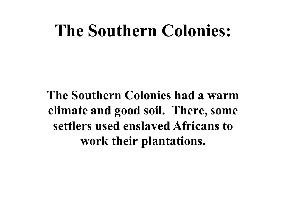 The Southern Colonies: