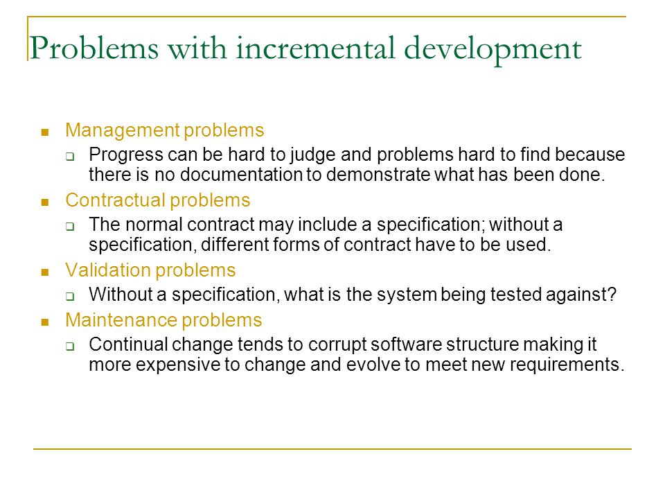 Problems with incremental development