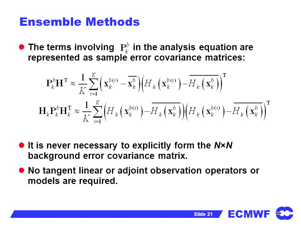 Ensemble Methods The terms involving in the analysis equation are represented as sample error covariance matrices: