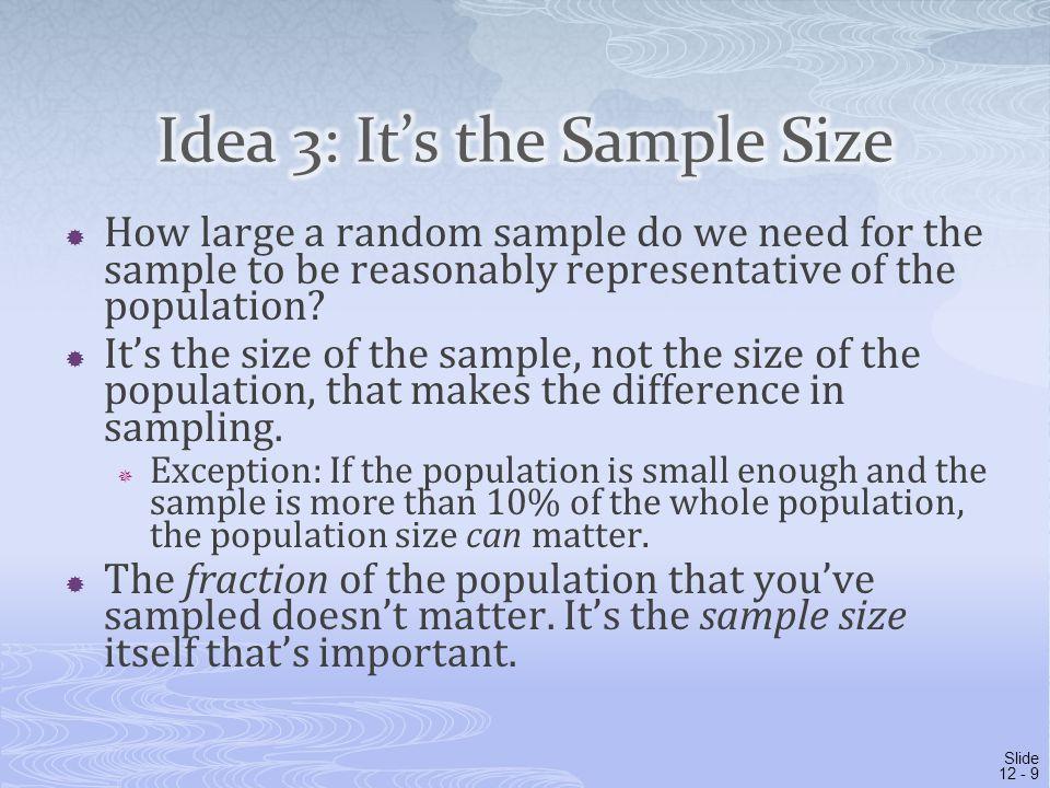 Idea 3: It's the Sample Size