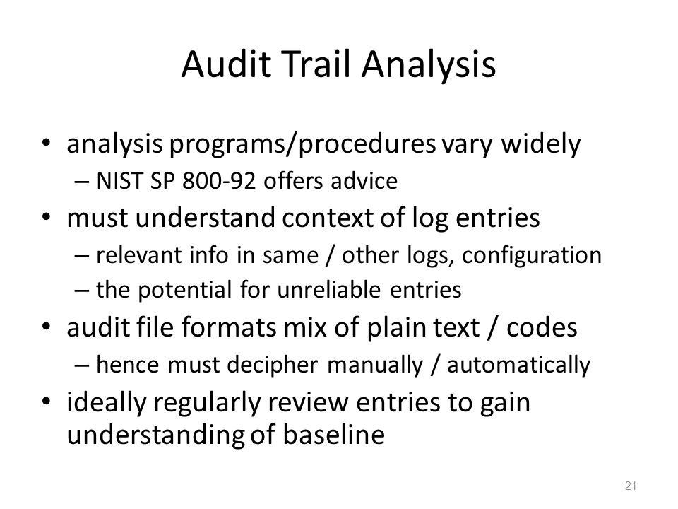 Audit Trail Analysis analysis programs/procedures vary widely