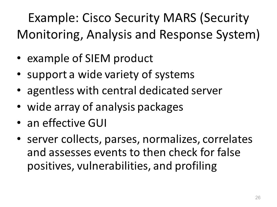 Example: Cisco Security MARS (Security Monitoring, Analysis and Response System)