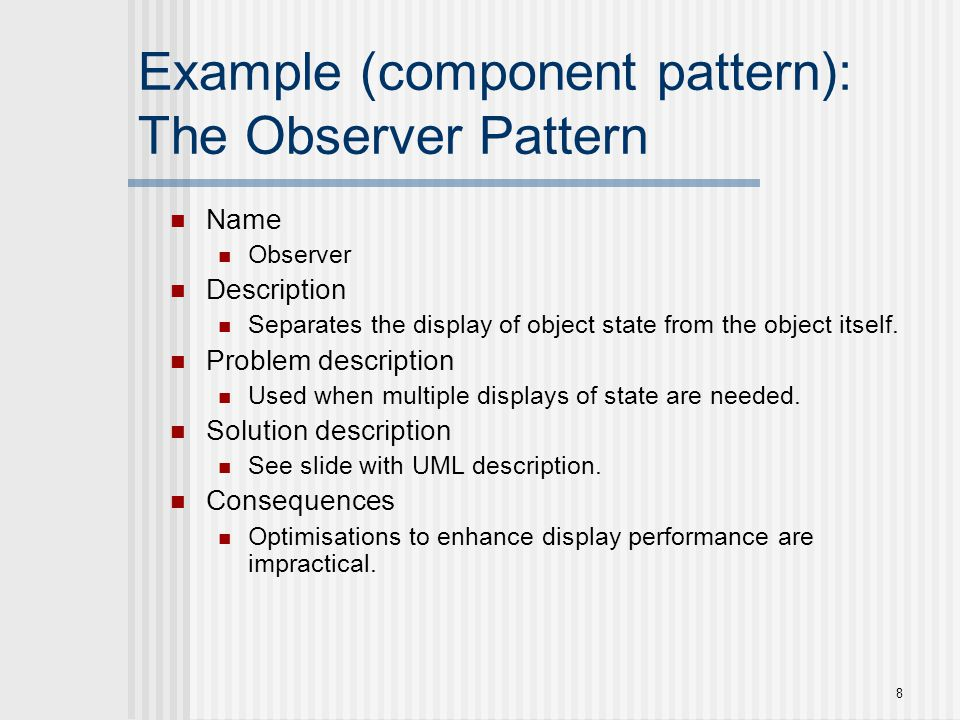 Example (component pattern): The Observer Pattern