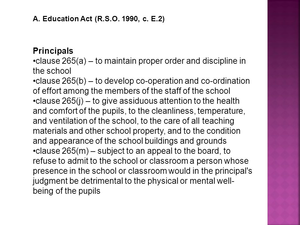 clause 265(a) – to maintain proper order and discipline in the school